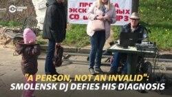 'A Person, Not An Invalid': Smolensk DJ Defies His Diagnosis
