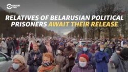 Relatives Of Belarusian Political Prisoners Await Their Release