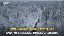 Mysteries Of The Tunguska Meteorite In Siberia's Thinning Forests