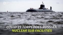 COVID-19 Torpedoes Russian Nuclear Sub Facilities