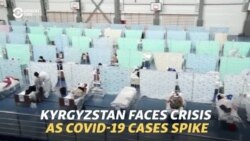 'It's A Battlefield': Kyrgyzstan Faces Crisis As COVID-19 Cases Spike